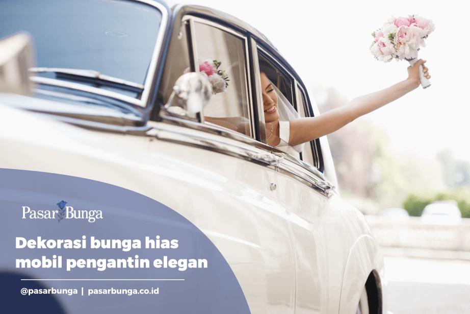 Dekorasi bunga hias mobil pengantin elegan dan menarik